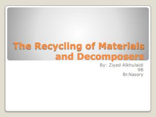 The  Recycling  of  Materials  and  Decomposers