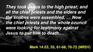 Mark 14:53, 55, 61-68,  70-72 ( NRSV )