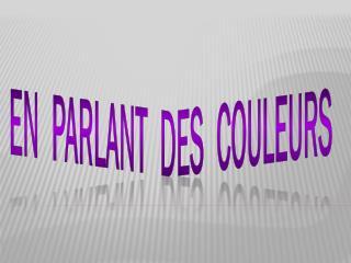 EN  PARLANT  DES  COULEURS