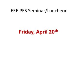 IEEE PES Seminar/Luncheon