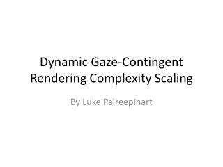 Dynamic Gaze-Contingent Rendering Complexity Scaling