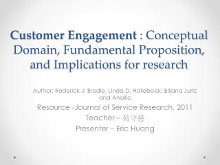 Customer Engagement  : Conceptual Domain, Fundamental Proposition, and Implications for research