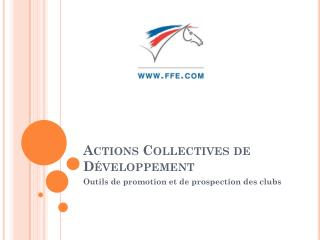 Actions Collectives de Développement