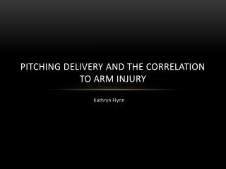 Pitching Delivery and the Correlation to Arm Injury