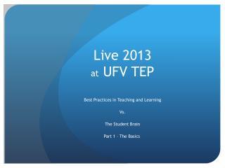 Live 2013  at  UFV TEP