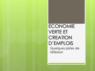 ECONOMIE VERTE ET CREATION D�EMPLOIS
