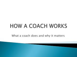 HOW A COACH WORKS