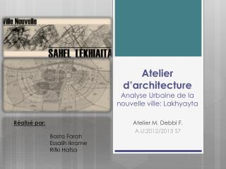 Atelier d'architecture Analyse Urbaine de la nouvelle ville:  Lakhyayta