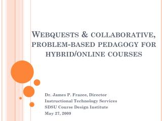 Webquests  &  collaborative, problem-based pedagogy for hybrid/online courses
