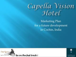 Capella Vision Hotel