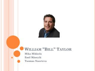 "William ""Bill"" Taylor"