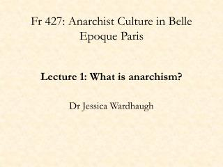 Fr 427: Anarchist Culture in Belle  Epoque  Paris