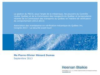 Me Pierre-Olivier Ménard Dumas Septembre  2013
