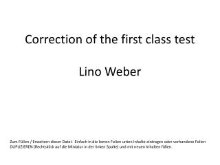 Correction of the first class test Lino Weber