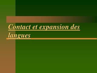 Contact et expansion des langues
