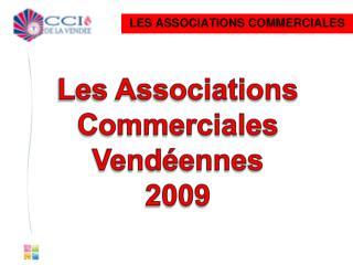 Les Associations Commerciales Vendéennes 2009
