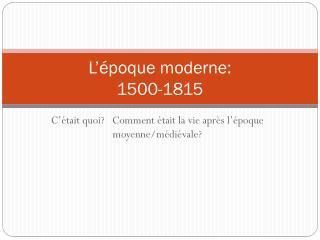 L'époque moderne: 1500-1815