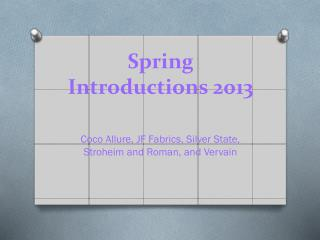 Spring Introductions 2013