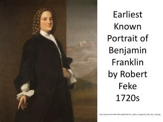 Earliest Known Portrait of Benjamin Franklin by Robert Feke 1720s