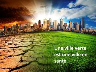 Une ville verte est une ville  en santé