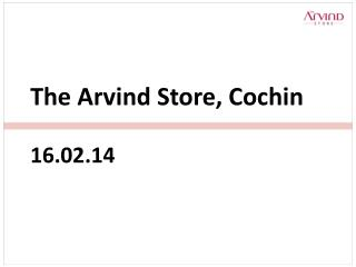 The  Arvind  Store, Cochin 16.02.14