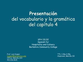 Presentación del  vocabulario  y la  gramática del  capítulo  4  SPA 131.02 Spanish for