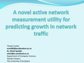 A novel active network measurement utility for predicting growth in network traffic