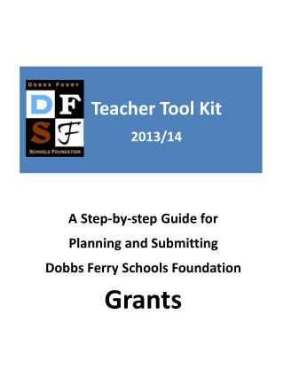 A Step-by-step Guide for  Planning and Submitting   Dobbs Ferry Schools Foundation Grants