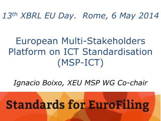 13 th  XBRL  EU Day.   Rome, 6 May 2014