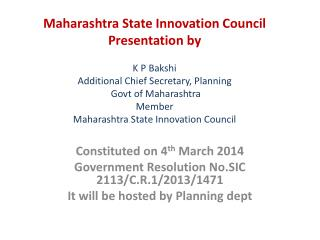 Constituted on 4 th  March 2014 Government Resolution No.SIC 2113/C.R.1/2013/1471