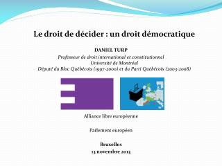 Le droit de décider : un droit démocratique DANIEL TURP