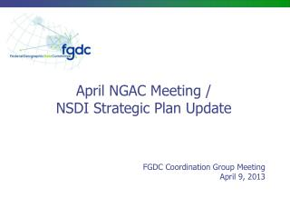 April NGAC Meeting / NSDI Strategic Plan Update
