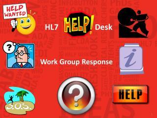 HL7         Help Desk