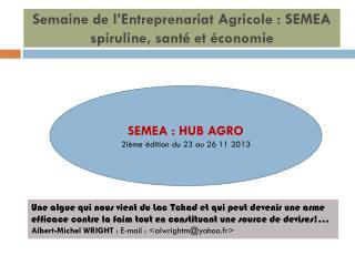 Semaine de l�Entreprenariat Agricole : SEMEA spiruline, sant� et �conomie