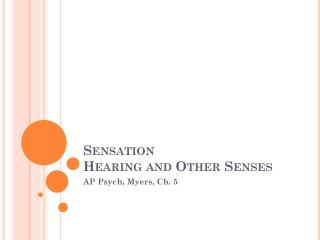 Sensation Hearing and Other Senses