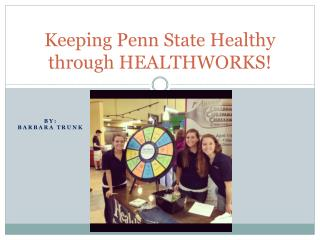 Keeping Penn State Healthy through HEALTHWORKS!