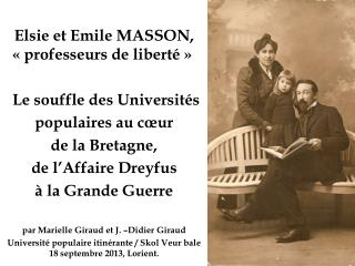 Elsie  et Emile MASSON, «professeurs de liberté» L e  souffle des  Universités