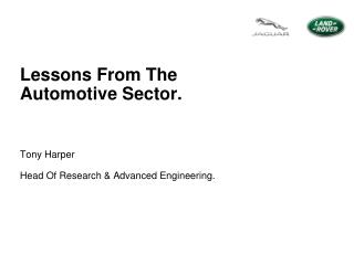 Lessons From The Automotive Sector.
