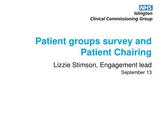 Patient groups survey and Patient Chairing