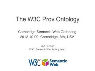The W3C  Prov  Ontology