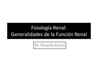 Fisiología Renal: Generalidades de la Función Renal