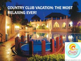 Country Club Vacation: The Most Relaxing Ever!