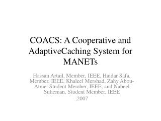 COACS: A Cooperative and AdaptiveCaching System for MANETs