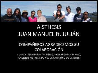 AISTHESIS JUAN MANUEL ft. JULIÁN