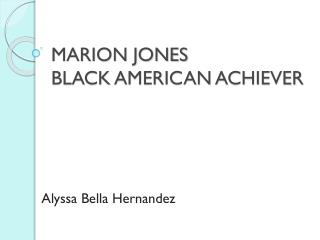 MARION JONES BLACK AMERICAN ACHIEVER