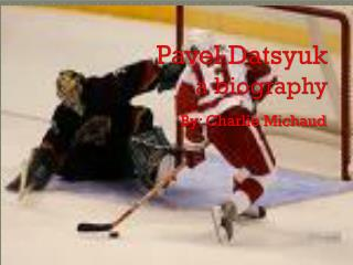 Pavel Datsyuk a biography