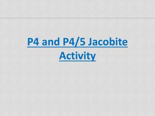 P4 and P4/5  Jacobite  Activity