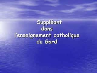 Suppl ant  dans  l enseignement catholique du Gard