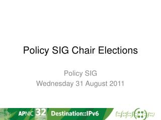 Policy  SIG Chair Elections