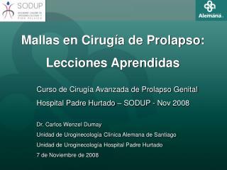 Mallas en Cirugía de Prolapso: Lecciones Aprendidas Curso de Cirugía Avanzada de Prolapso Genital